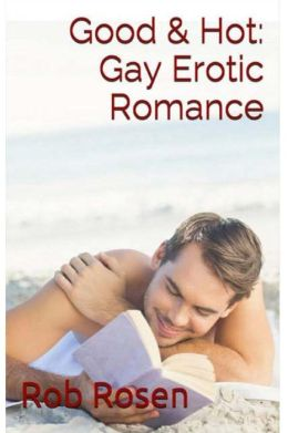 Good & Hot: Gay Erotic Romance