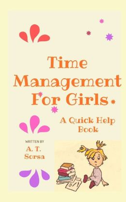 Time Management for Girls: A Quick Help Book