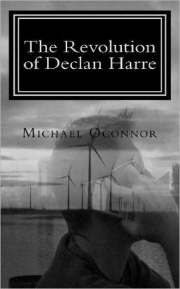 The Revolution of Declan Harre
