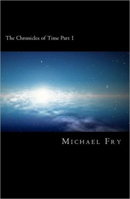 The Chronicles of Time Part 1