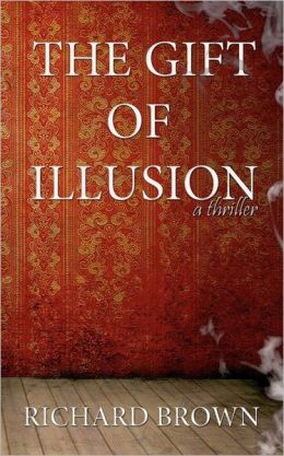 The Gift of Illusion: A Thriller