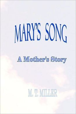Mary's Song: A Mother's Story