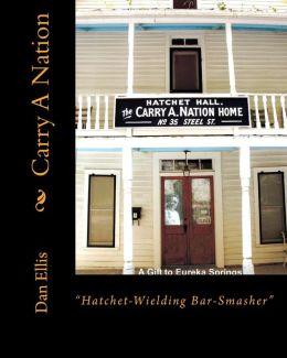 Carry a Nation: Hatchet- Wielding Bar-Smasher