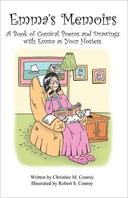 Emma's Memoirs: A Book of Comical Poems and Drawings with Emma as Your Hostess