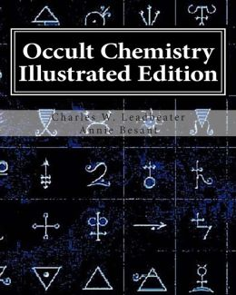 Occult Chemistry: Clairvoyant Observations on the Chemical Elements