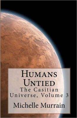 Humans Untied: The Casitian Universe, Volume 3