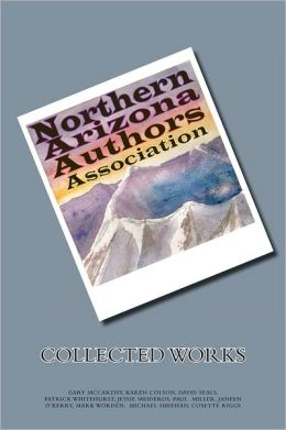 Northern Arizona Authors Association Collected Works