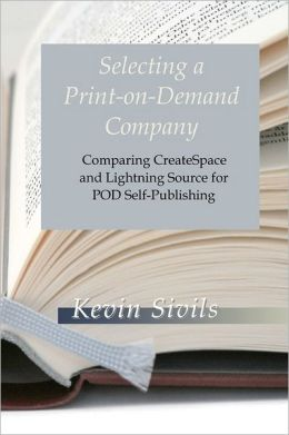 Selecting a Print-on-Demand Company: Comparing CreateSpace and Lightning Source for POD Self-Publishing