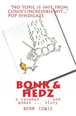Bonk and Hedz: A cave man ... and woman ... Story