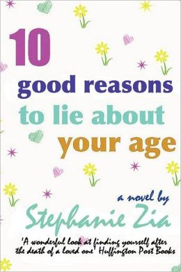 Ten Good Reasons to Lie about Your Age