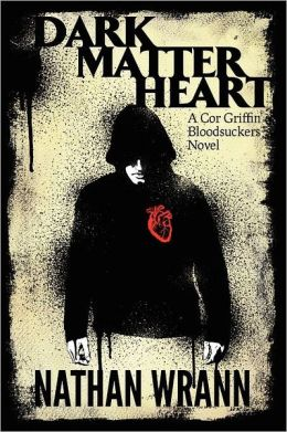 Dark Matter Heart: A Cor Griffin Bloodsuckers Novel