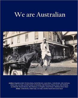 We Are Australian: Australian Stories by Aussies