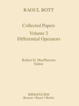 Raoul Bott Collected Papers: Differential Operators