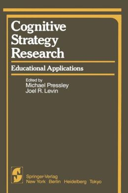 Cognitive Strategy Research: Educational Applications