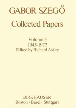 Gabor Szegö: Collected Papers: 1945-1972