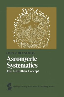 Ascomycete Systematics: The Luttrellian Concept