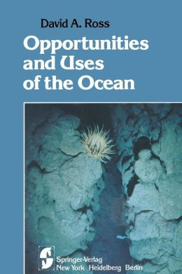Opportunities and Uses of the Ocean