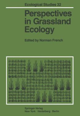Perspectives in Grassland Ecology: Results and Applications of the US/IBP Grassland Biome Study