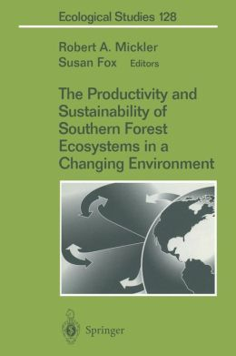 The Productivity and Sustainability of Southern Forest Ecosystems in a Changing Environment