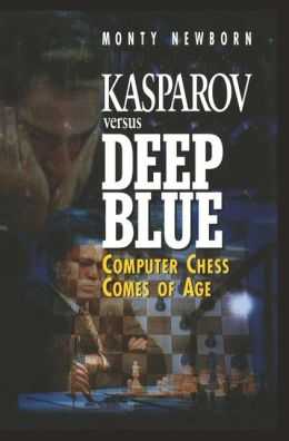 Kasparov versus Deep Blue: Computer Chess Comes of Age