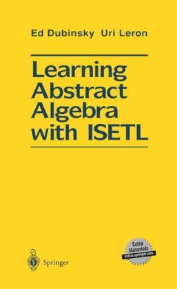Learning Abstract Algebra with ISETL