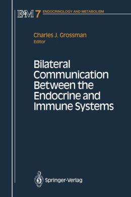 Bilateral Communication Between the Endocrine and Immune Systems