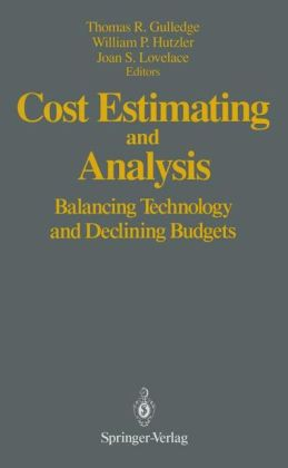 Cost Estimating and Analysis: Balancing Technology and Declining Budgets