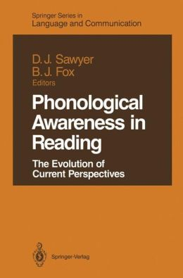 Phonological Awareness in Reading: The Evolution of Current Perspectives