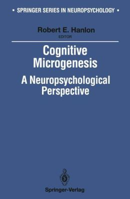 Cognitive Microgenesis: A Neuropsychological Perspective