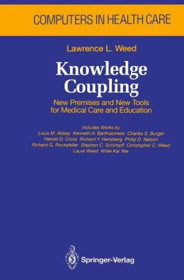 Knowledge Coupling: New Premises and New Tools for Medical Care and Education