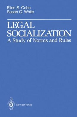 Legal Socialization: A Study of Norms and Rules