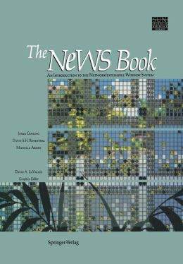 The NeWS Book: An Introduction to the Network/Extensible Window System
