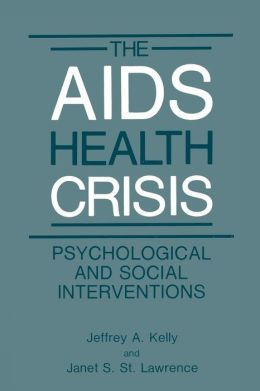 The AIDS Health Crisis: Psychological and Social Interventions