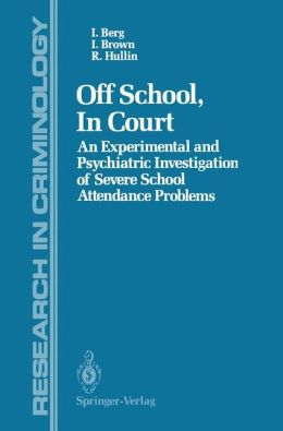 Off School, In Court: An Experimental and Psychiatric Investigation of Severe School Attendance Problems