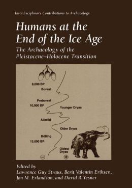 Humans at the End of the Ice Age: The Archaeology of the Pleistocene-Holocene Transition