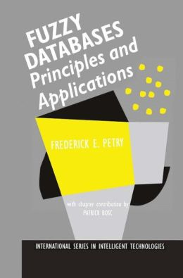 Fuzzy Databases: Principles and Applications