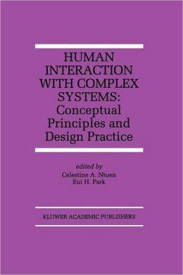 Human Interaction with Complex Systems: Conceptual Principles and Design Practice