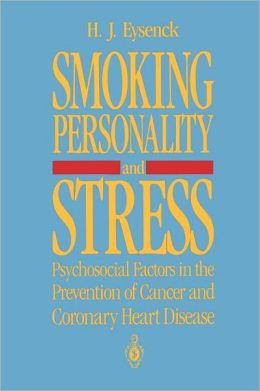 Smoking, Personality, and Stress: Psychosocial Factors in the Prevention of Cancer and Coronary Heart Disease