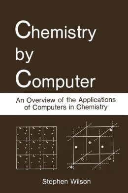 Chemistry by Computer: An Overview of the Applications of Computers in Chemistry