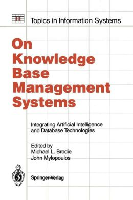 On Knowledge Base Management Systems: Integrating Artificial Intelligence and Database Technologies