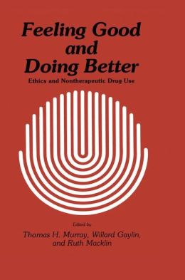 Feeling Good and Doing Better: Ethics and Nontherapeutic Drug Use