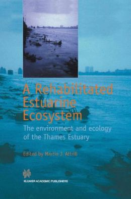 A Rehabilitated Estuarine Ecosystem: The environment and ecology of the Thames Estuary