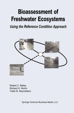 Bioassessment of Freshwater Ecosystems: Using the Reference Condition Approach