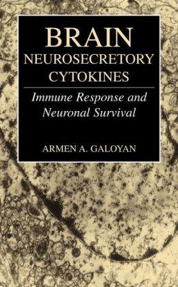Brain Neurosecretory Cytokines: Immune Response and Neuronal Survival