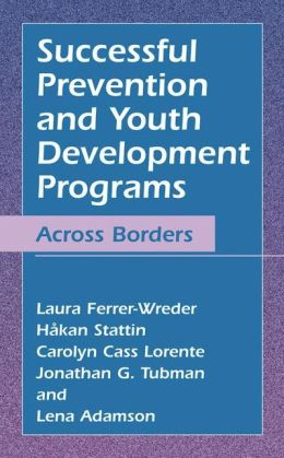 Successful Prevention and Youth Development Programs: Across Borders