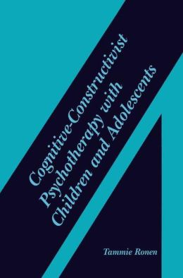 Cognitive-Constructivist Psychotherapy with Children and Adolescents
