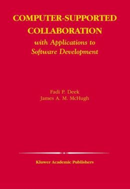 Computer-Supported Collaboration: With Applications to Software Development