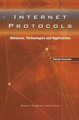 Internet Protocols: Advances, Technologies and Applications