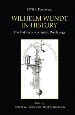 Wilhelm Wundt in History: The Making of a Scientific Psychology