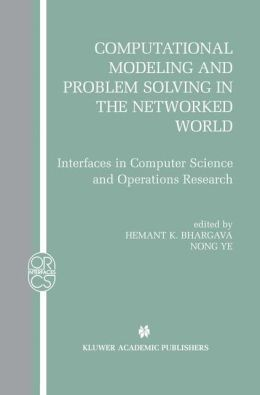Computational Modeling and Problem Solving in the Networked World: Interfaces in Computer Science and Operations Research